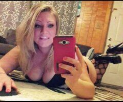 OutCall Only!💋🎉💓Blonde Bombshell!~Sweet💮Thick💮Real!💋👅💦 - Image 4
