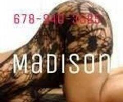 Augusta female escort - 💋#1 Choice💋🍑Taking Appointments(deposit required)💋Catch Me While I'm here 💦Come Experience The Best🍑Madison 💦💋