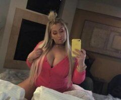 Odessa female escort - Im in Midland Hot Horny Thick Blonde 😋 i Love to Squirt 💦 SI HABLO ESPANIOL